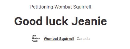 https://www.change.org/p/wombat-squirrell-good-luck-jeanie